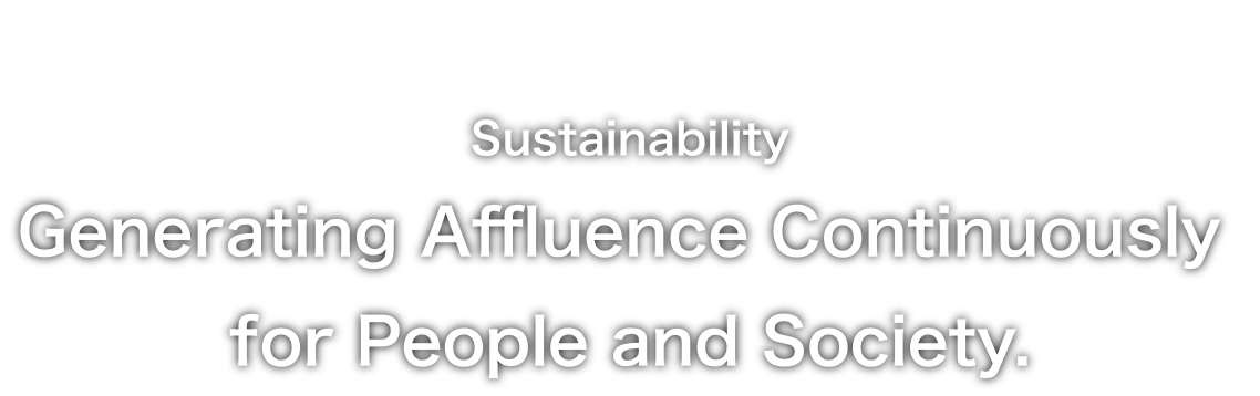 Sustainability Generating Affluence Continuously for People and Society